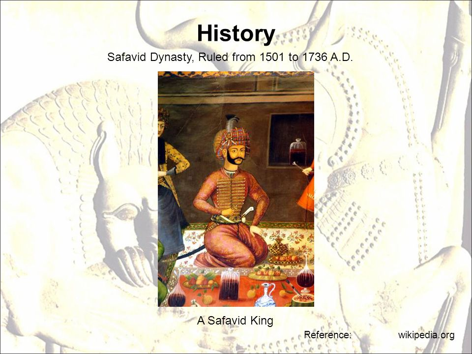 History Safavid Dynasty, Ruled from 1501 to 1736 A.D. A Safavid King