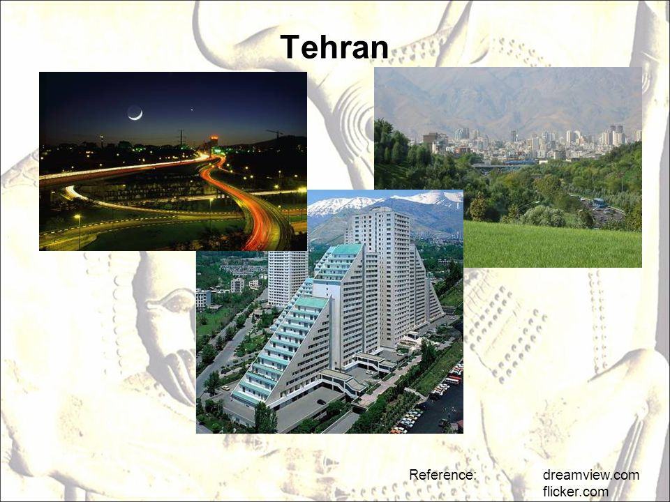Tehran Reference: dreamview.com flicker.com