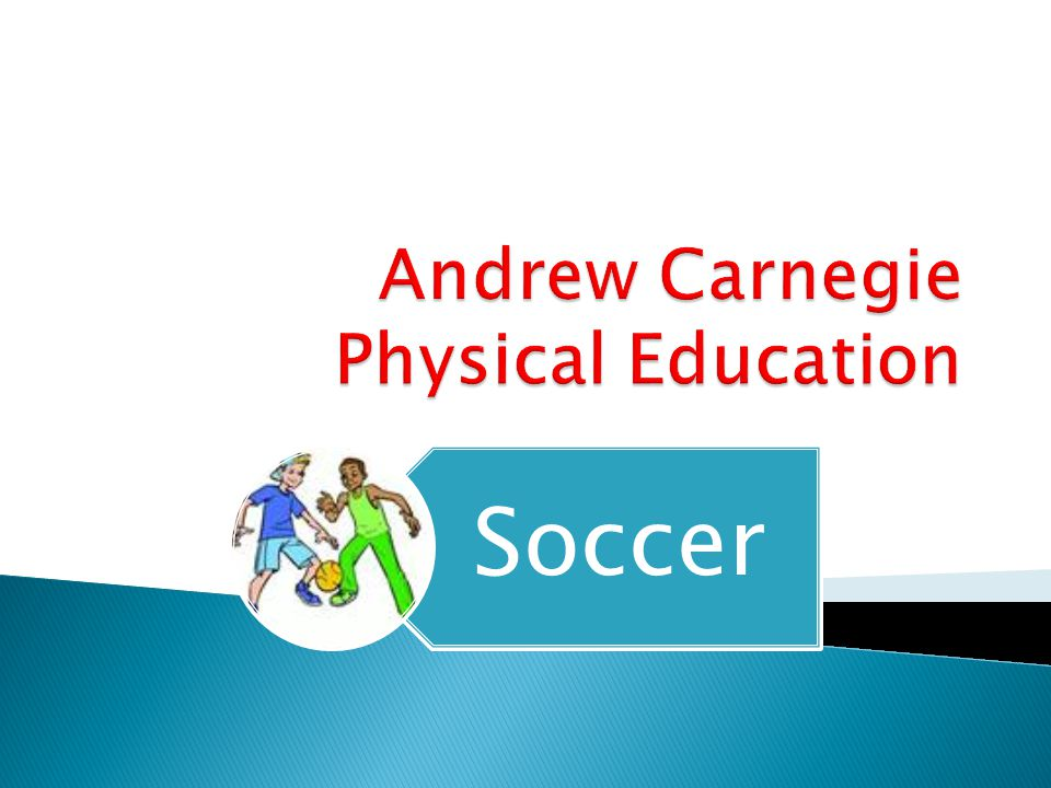 Andrew Carnegie Physical Education