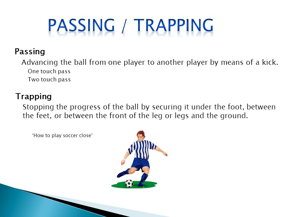 Passing / Trapping Passing Trapping