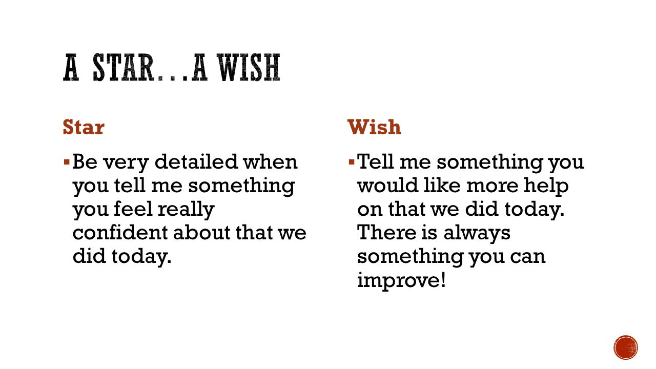 A star…A wish Star. Wish. Be very detailed when you tell me something you feel really confident about that we did today.