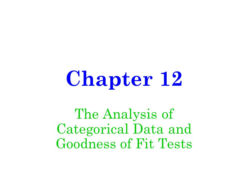 The Analysis of Categorical Data and Goodness of Fit Tests