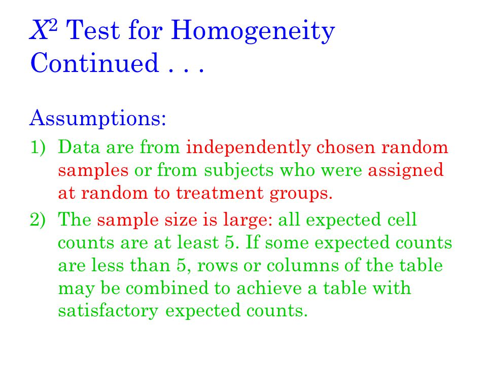 X2 Test for Homogeneity Continued . . .