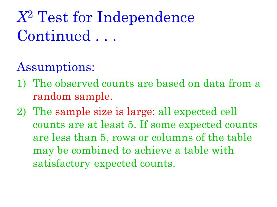 X2 Test for Independence Continued . . .