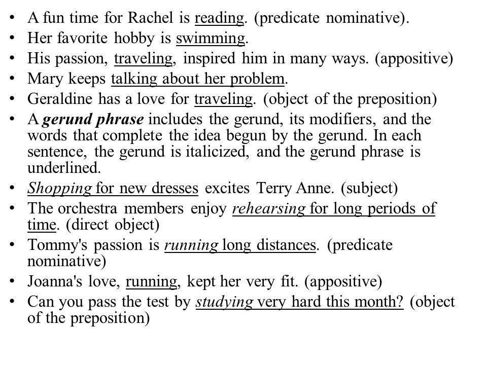 A fun time for Rachel is reading. (predicate nominative).