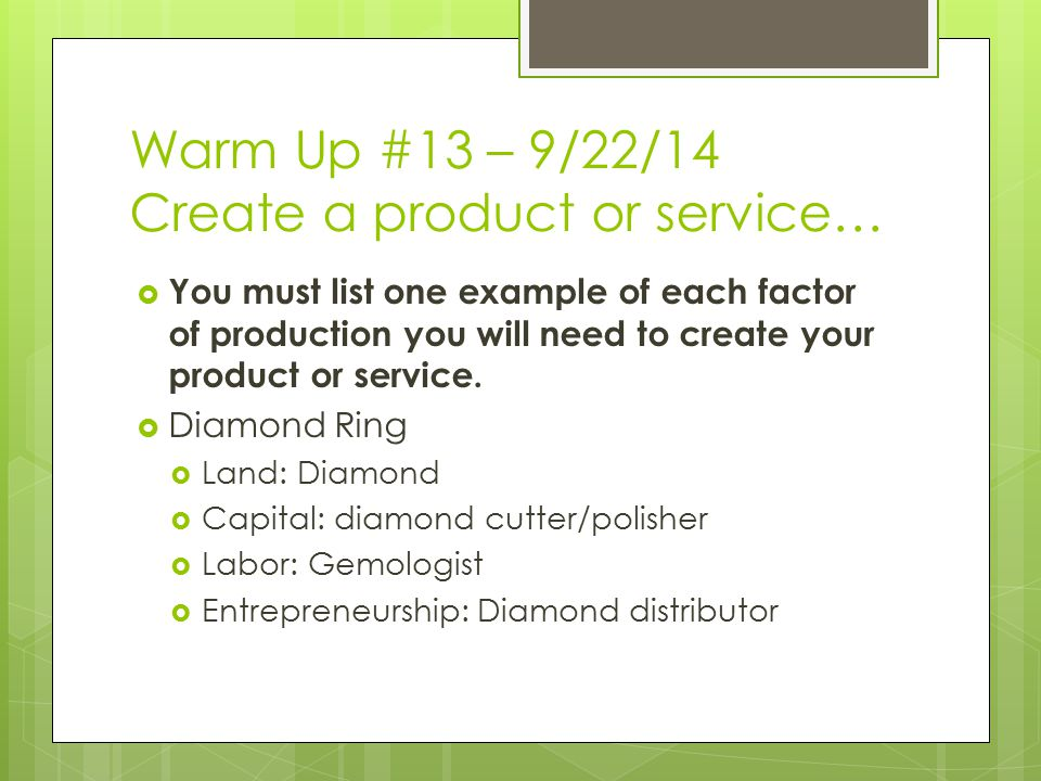 Warm Up #13 – 9/22/14 Create a product or service…
