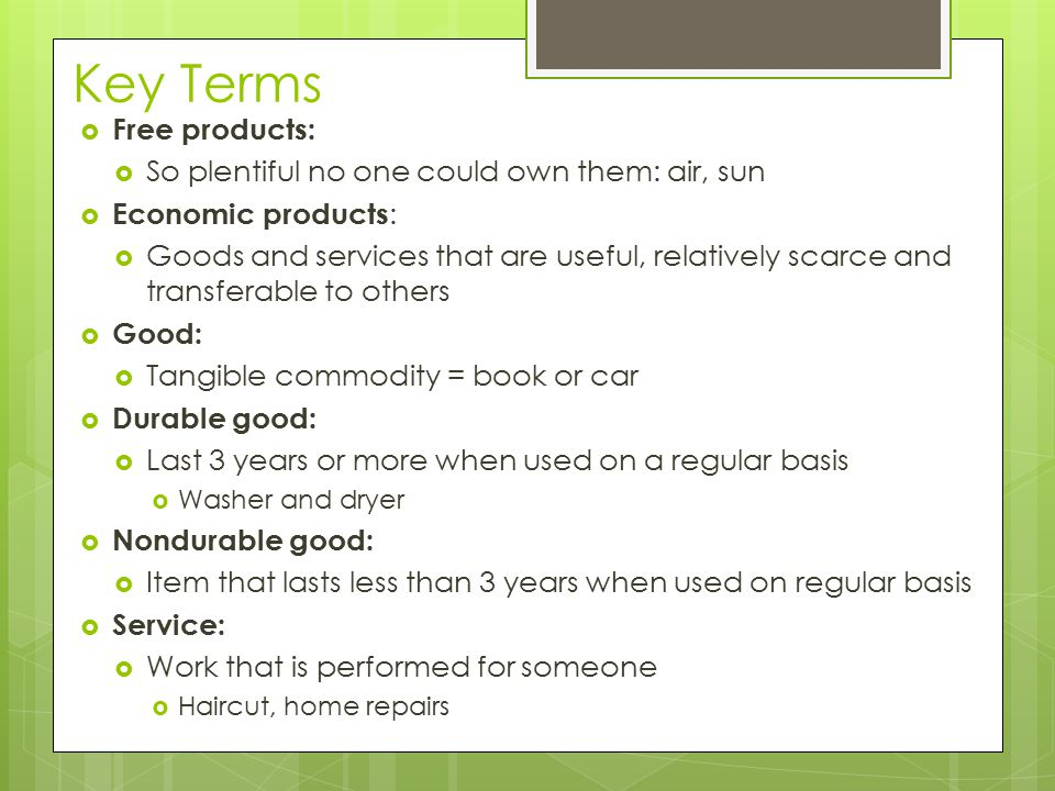 Key Terms Free products: So plentiful no one could own them: air, sun