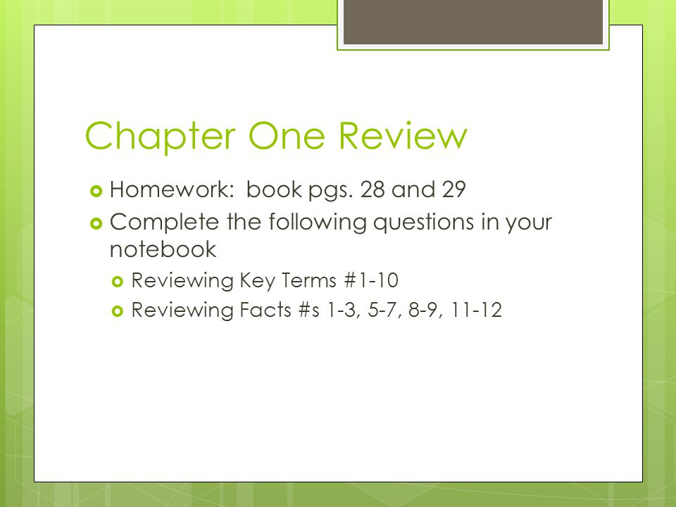 Chapter One Review Homework: book pgs. 28 and 29