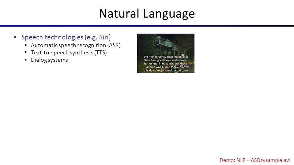 Natural Language Speech technologies (e.g. Siri)