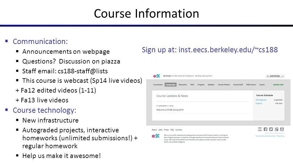 Sign up at: inst.eecs.berkeley.edu/~cs188