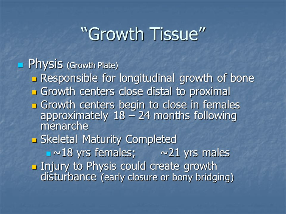 Growth Tissue Physis (Growth Plate)