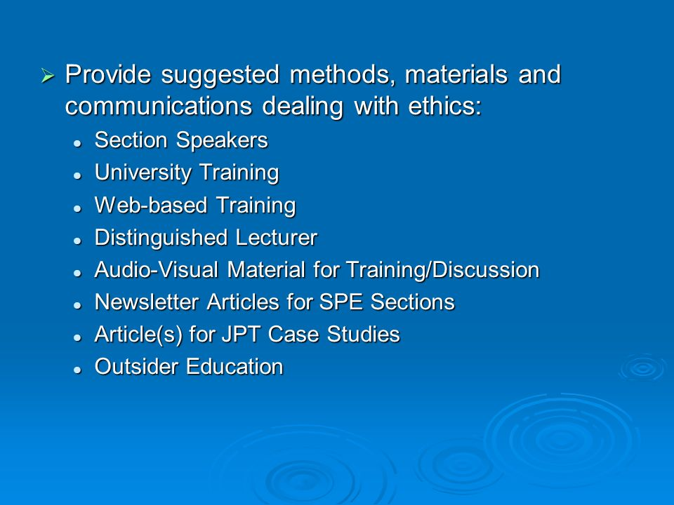 Provide suggested methods, materials and communications dealing with ethics:
