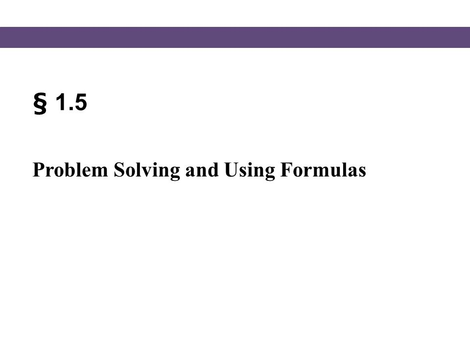 § 1.5 Problem Solving and Using Formulas