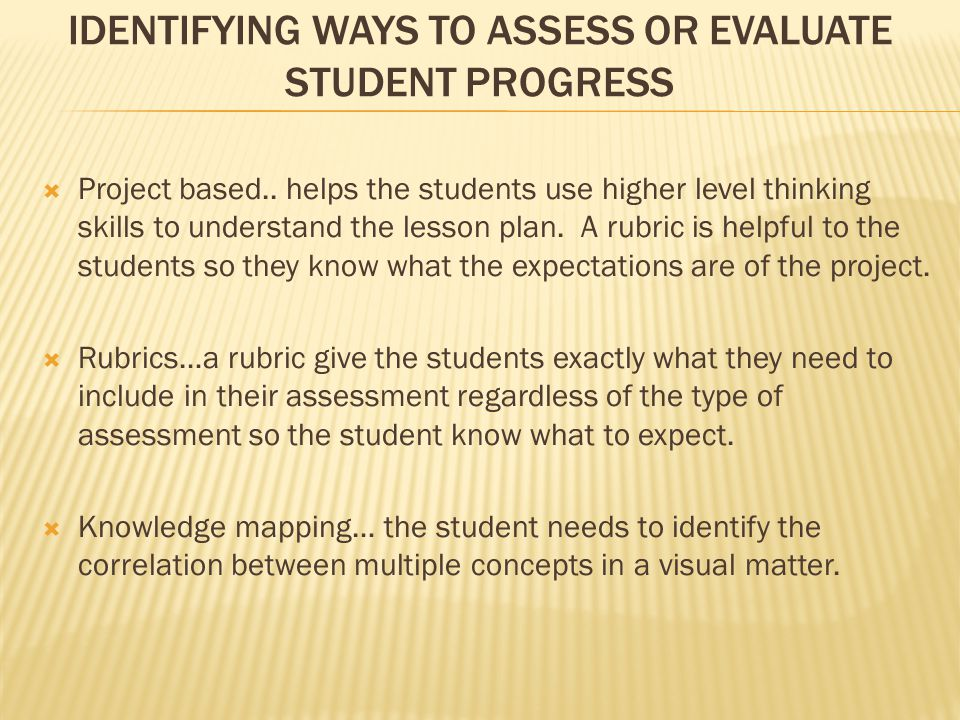 Identifying ways to assess or evaluate student progress