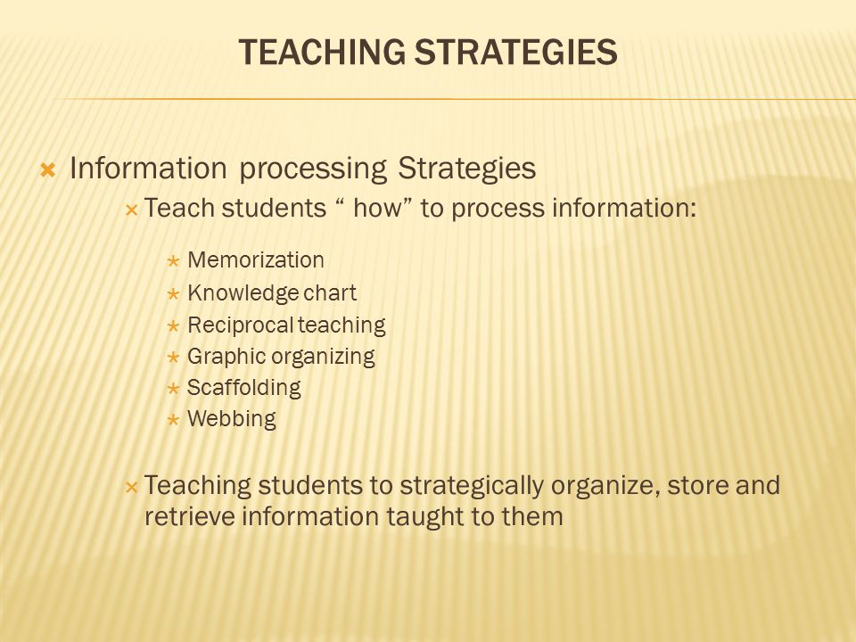 Teaching Strategies Information processing Strategies