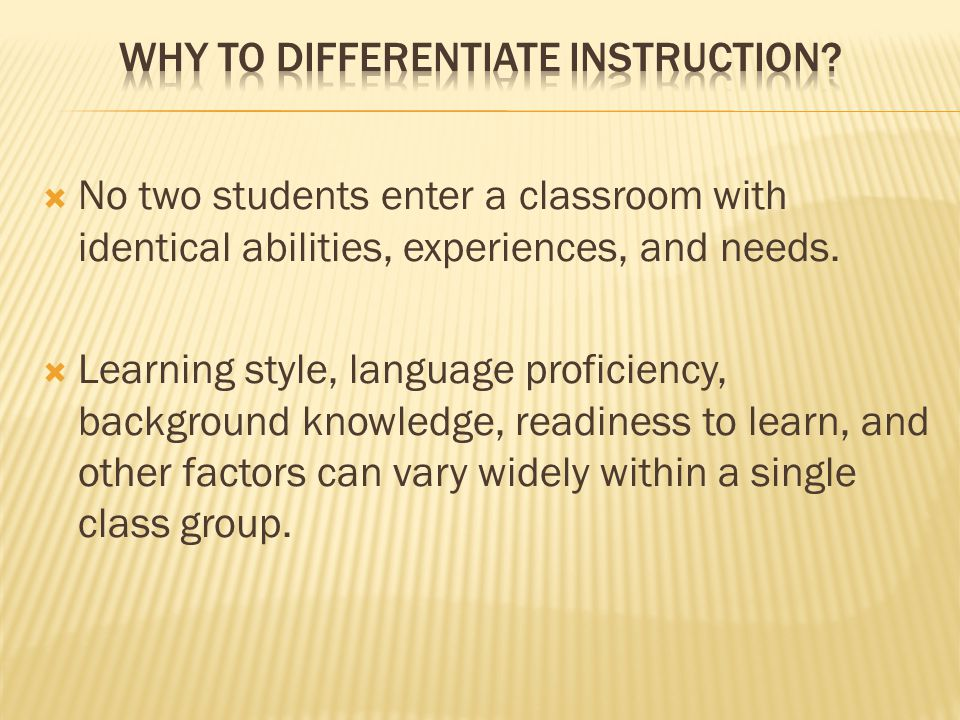 Why to differentiate Instruction