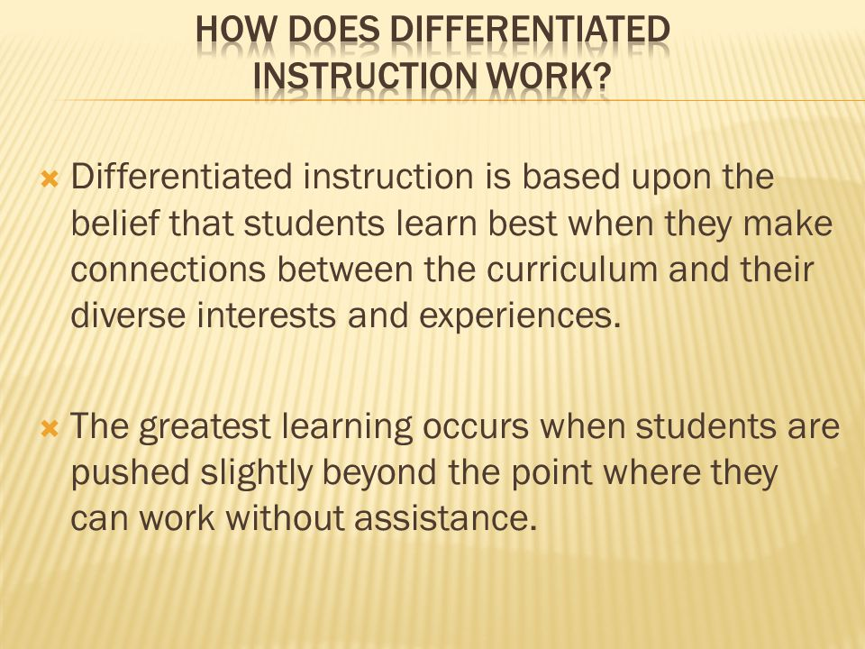 How does differentiated instruction work