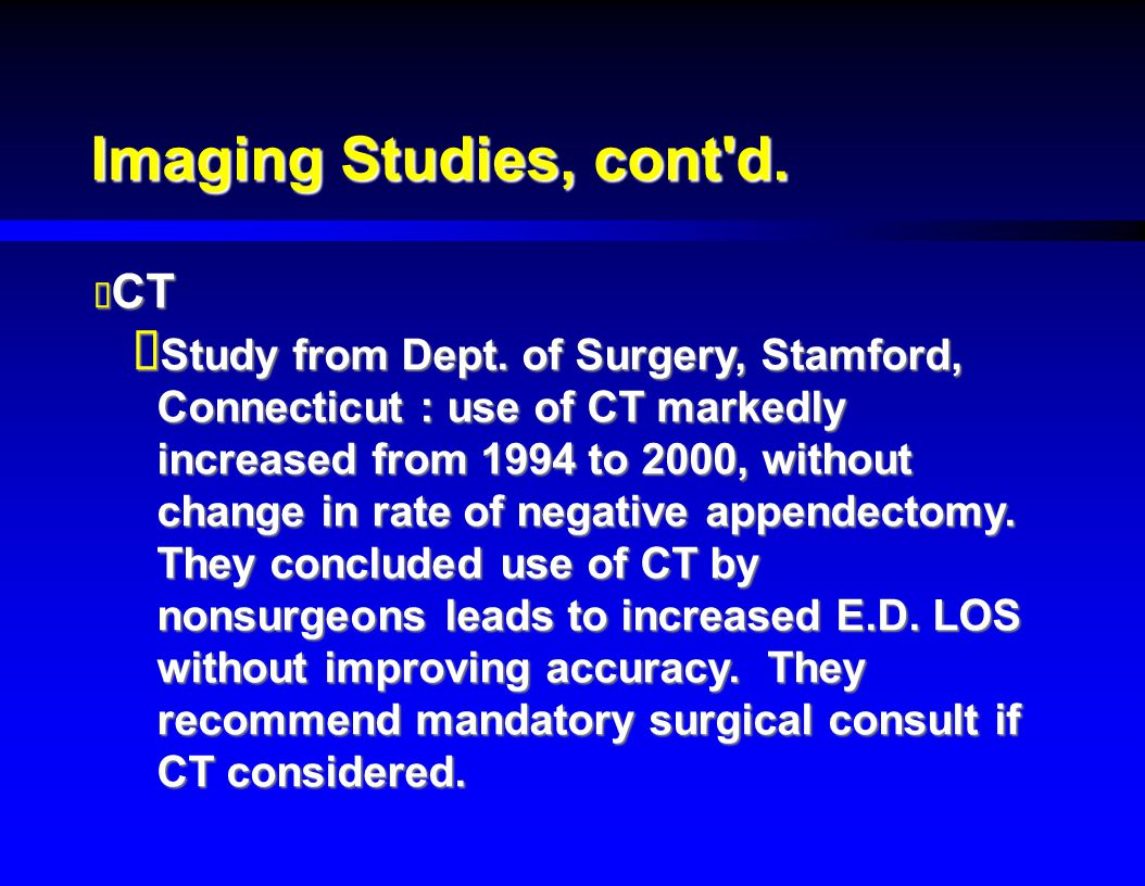 Imaging Studies, cont d. CT