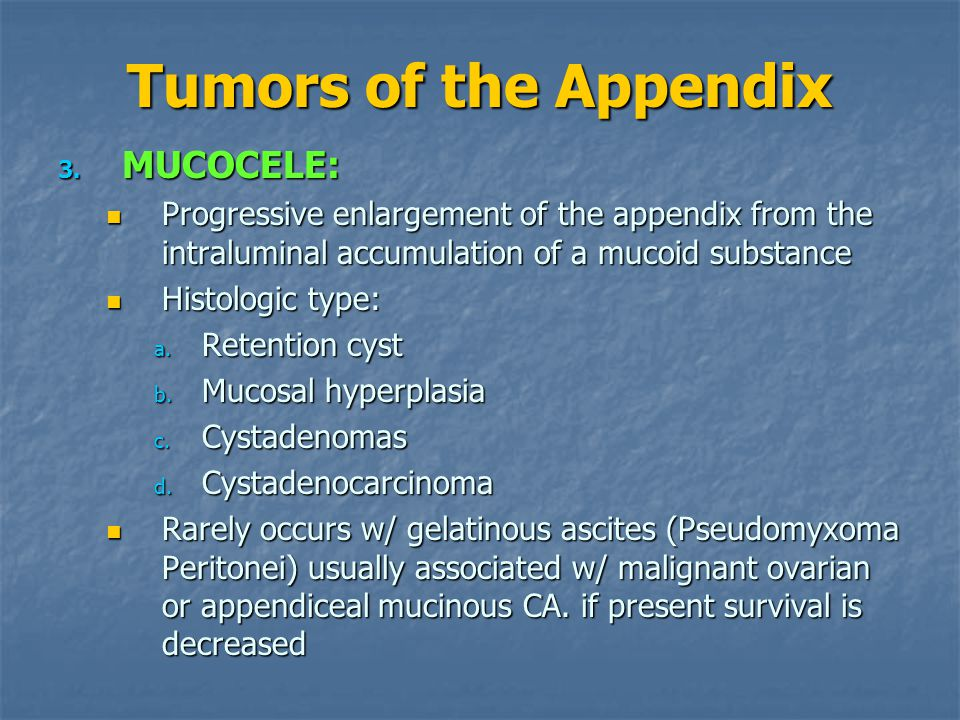 Tumors of the Appendix MUCOCELE: