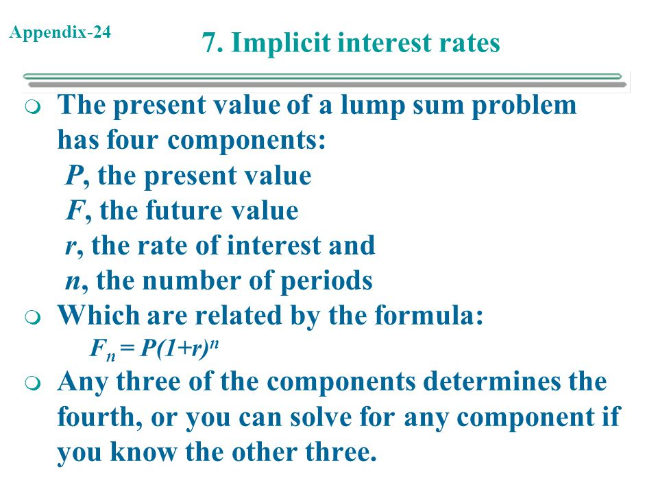 7. Implicit interest rates