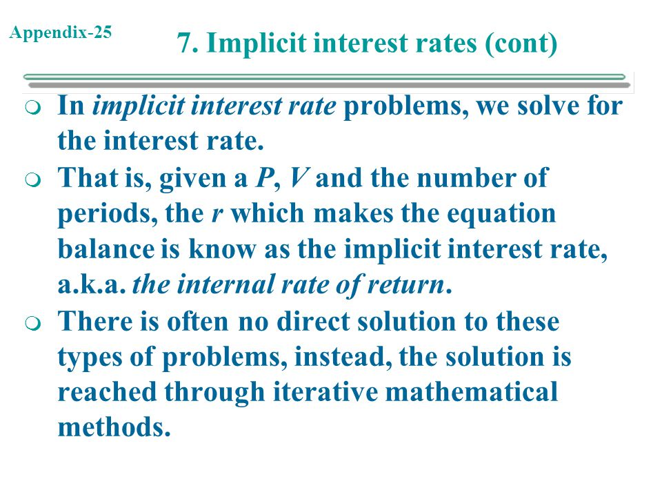 7. Implicit interest rates (cont)