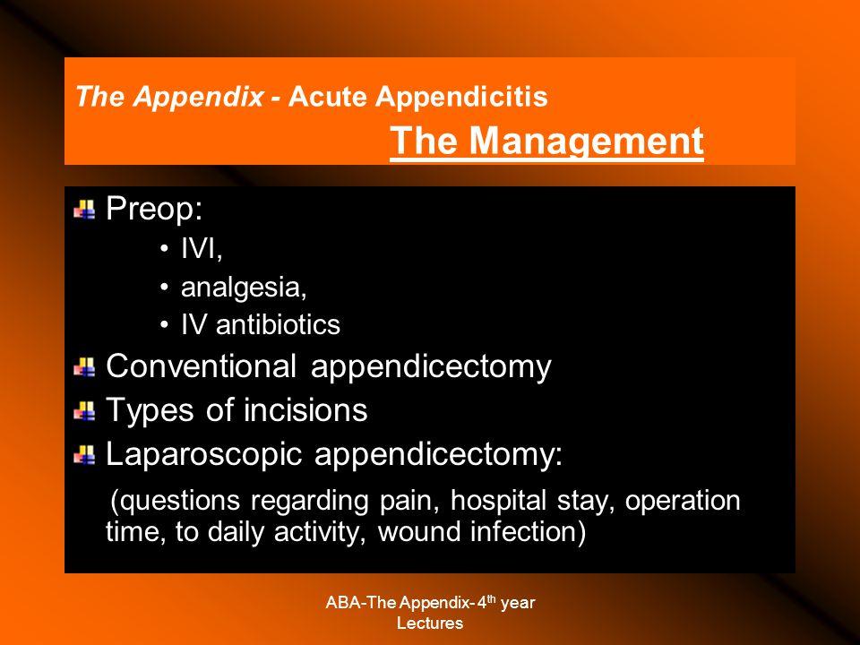 The Appendix - Acute Appendicitis The Management