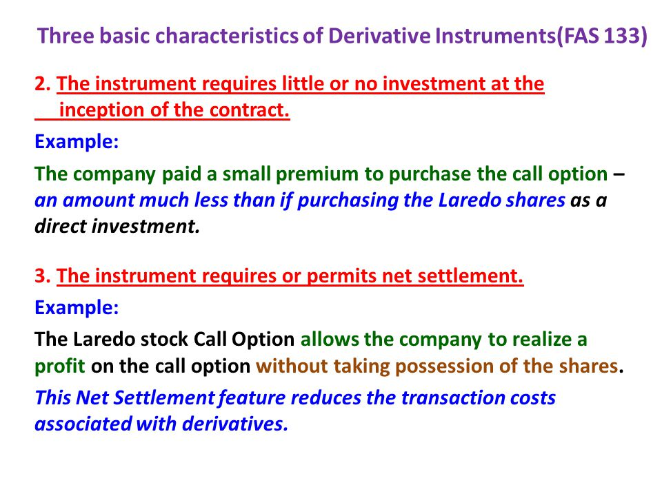 Three basic characteristics of Derivative Instruments(FAS 133)