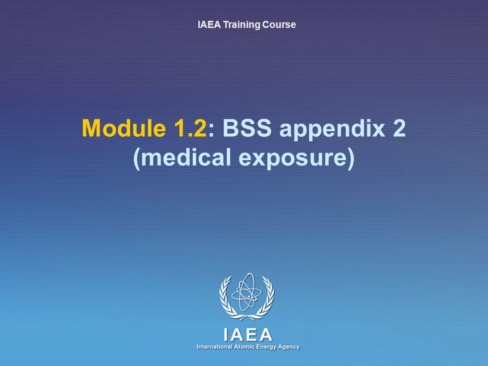 Module 1.2: BSS appendix 2 (medical exposure)