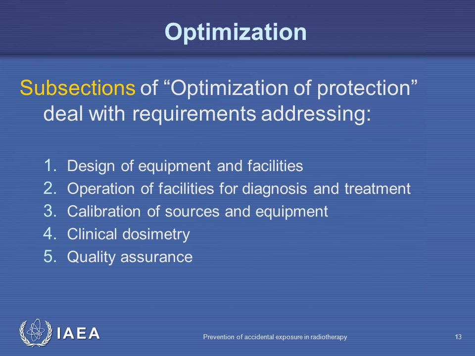 Optimization Subsections of Optimization of protection deal with requirements addressing: Design of equipment and facilities.