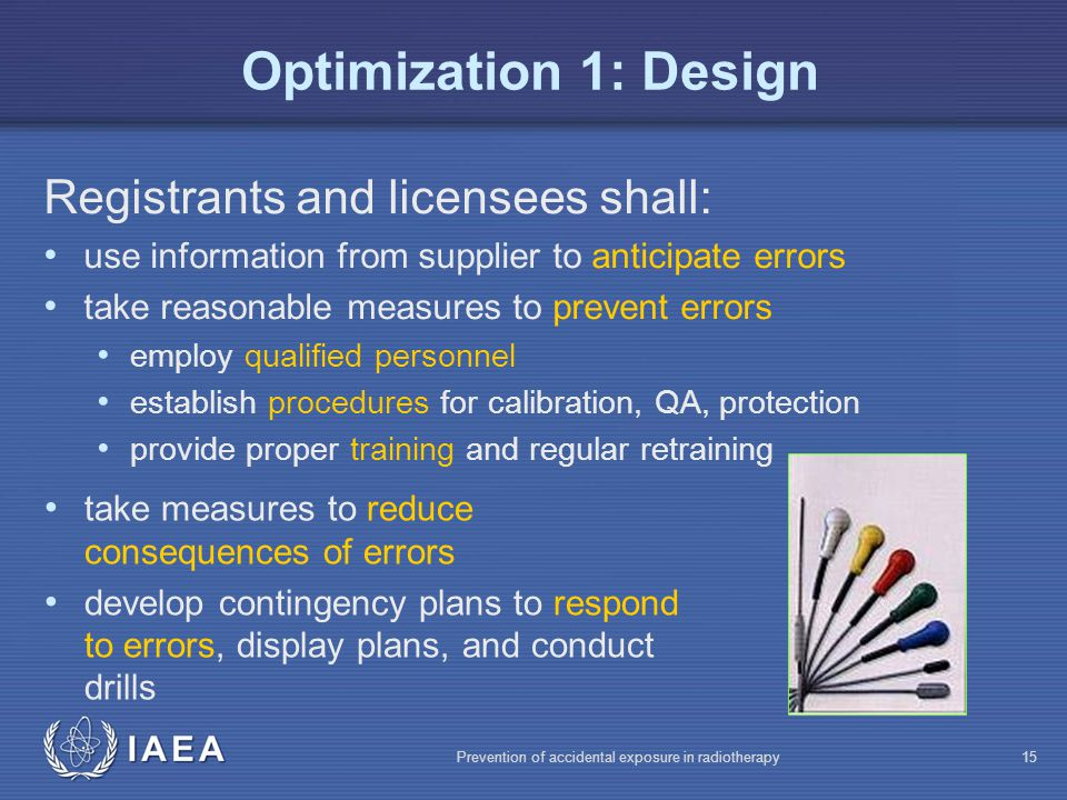 Optimization 1: Design Registrants and licensees shall: