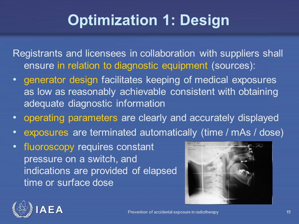 Optimization 1: Design Registrants and licensees in collaboration with suppliers shall ensure in relation to diagnostic equipment (sources):
