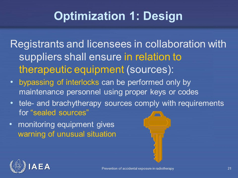Optimization 1: Design Registrants and licensees in collaboration with suppliers shall ensure in relation to therapeutic equipment (sources):