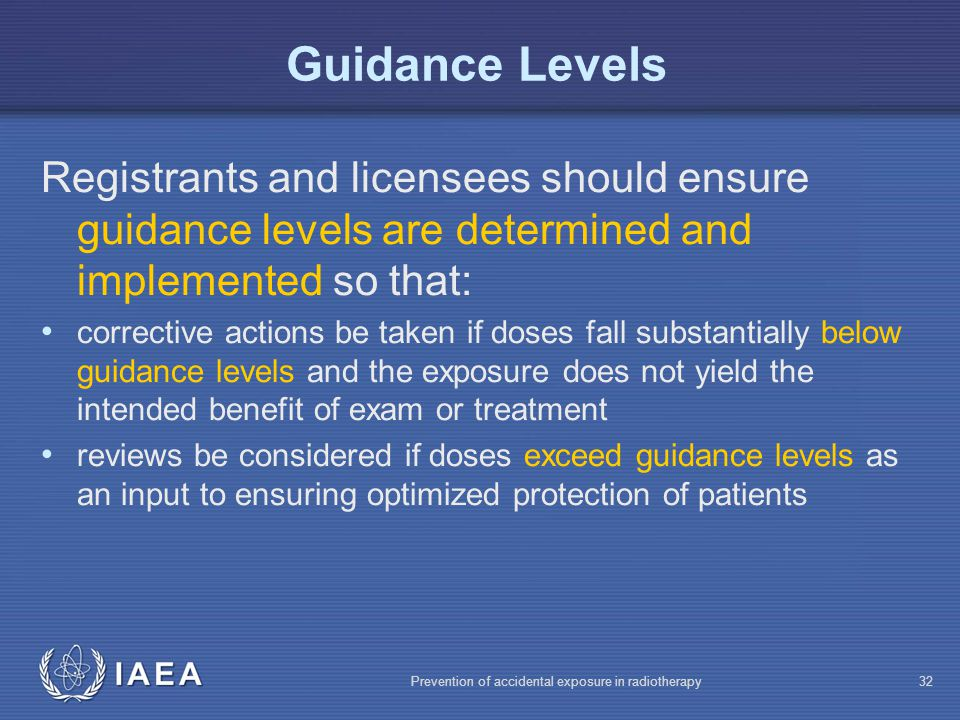 Guidance Levels Registrants and licensees should ensure guidance levels are determined and implemented so that: