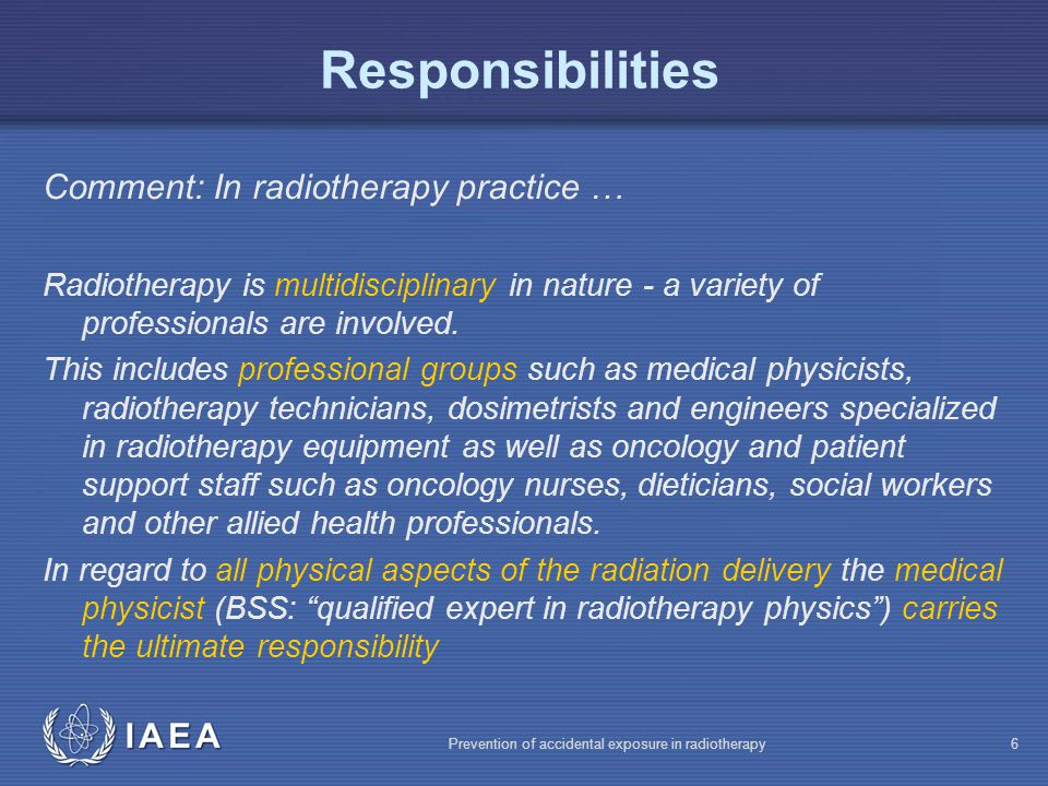 Responsibilities Comment: In radiotherapy practice …