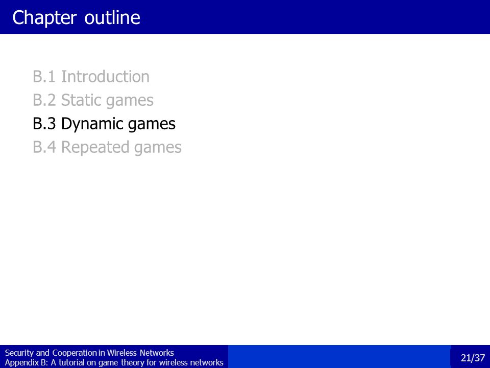 Chapter outline B.1 Introduction B.2 Static games B.3 Dynamic games