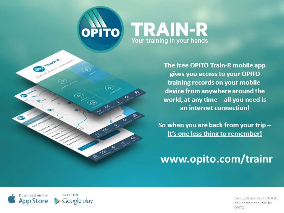 www.opito.com/trainr The free OPITO Train-R mobile app