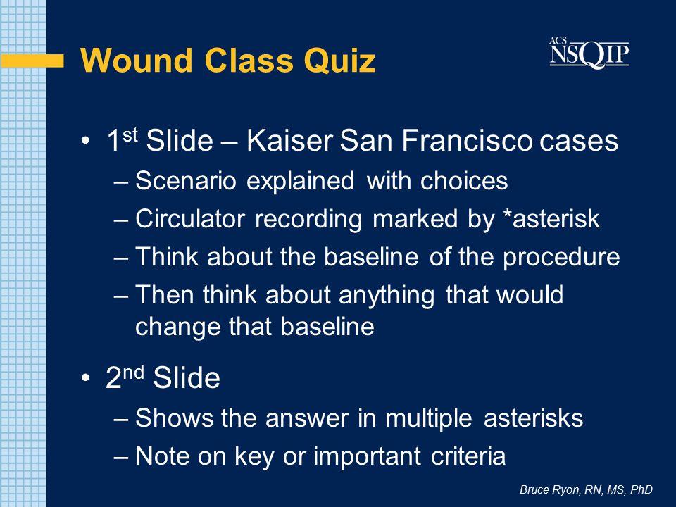 Wound Class Quiz 1st Slide – Kaiser San Francisco cases 2nd Slide