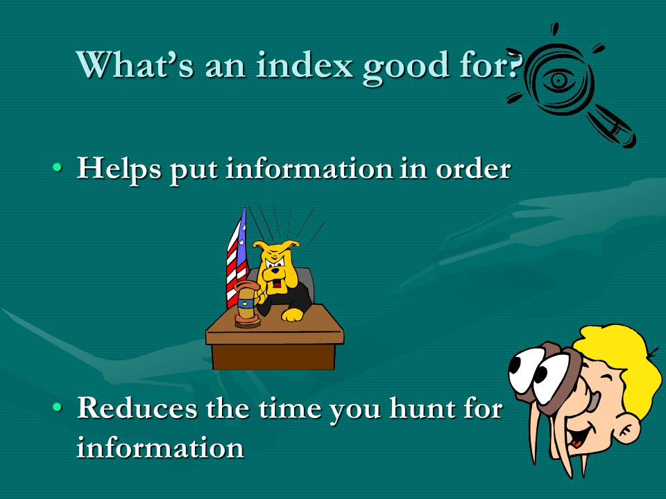 What's an index good for