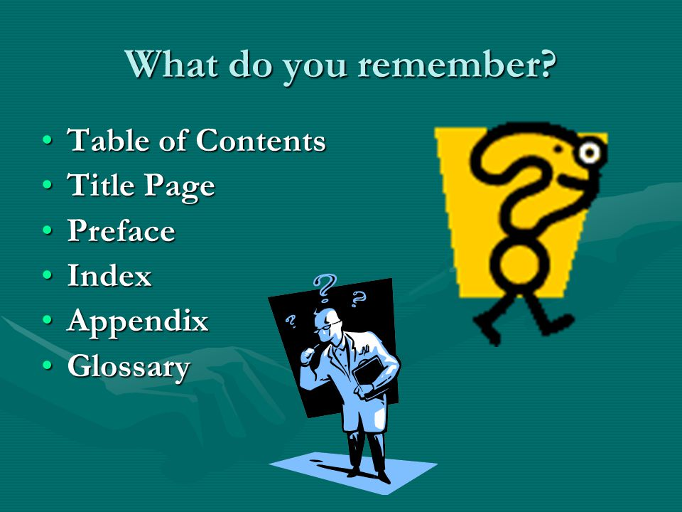 What do you remember Table of Contents Title Page Preface Index