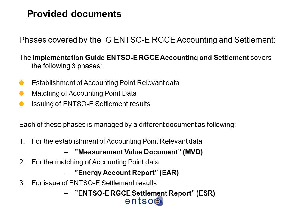 Provided documents Phases covered by the IG ENTSO-E RGCE Accounting and Settlement: