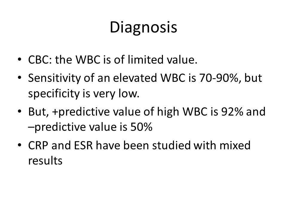 Diagnosis CBC: the WBC is of limited value.