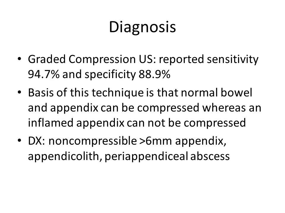 Diagnosis Graded Compression US: reported sensitivity 94.7% and specificity 88.9%