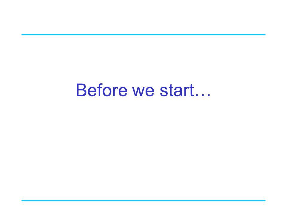 Before we start…