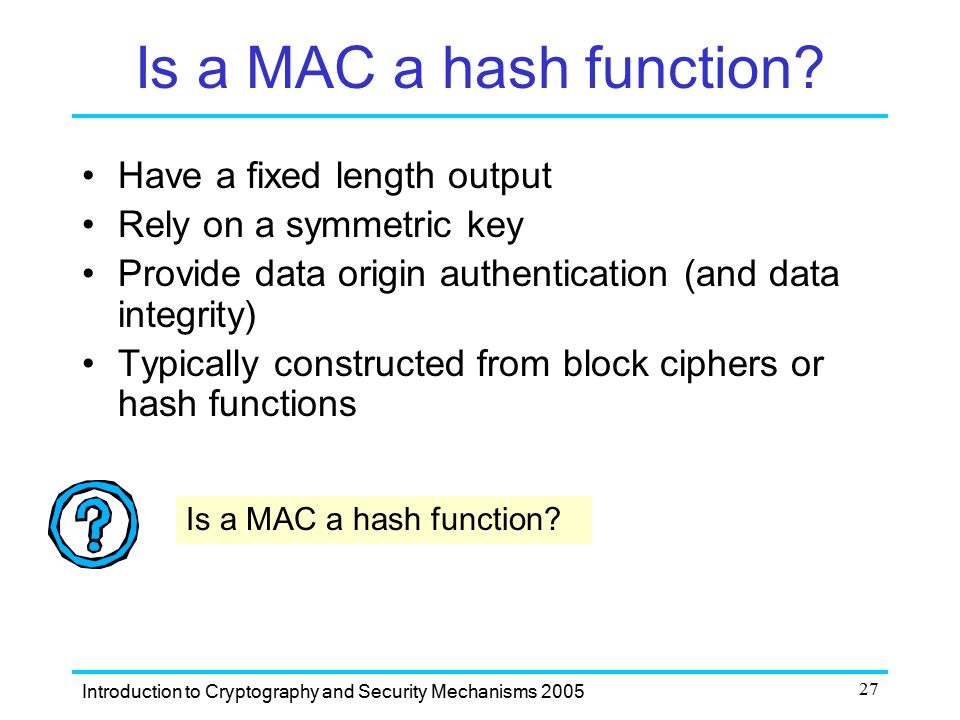 Is a MAC a hash function Have a fixed length output