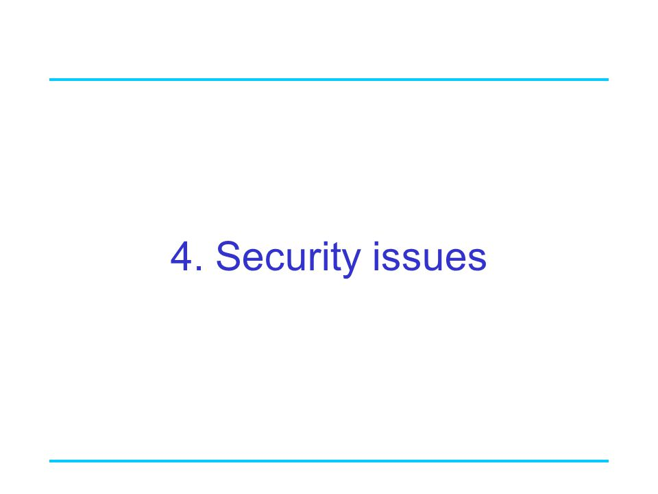 4. Security issues