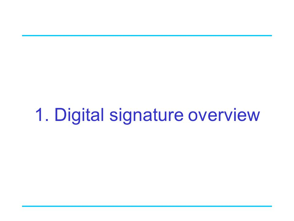 1. Digital signature overview