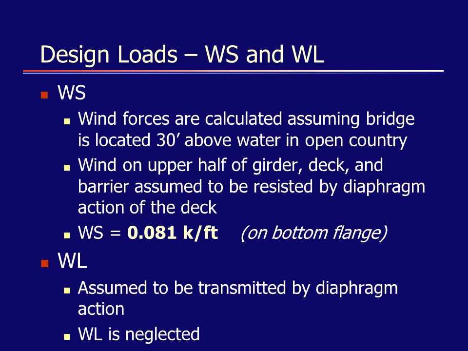 Design Loads – WS and WL WL WS