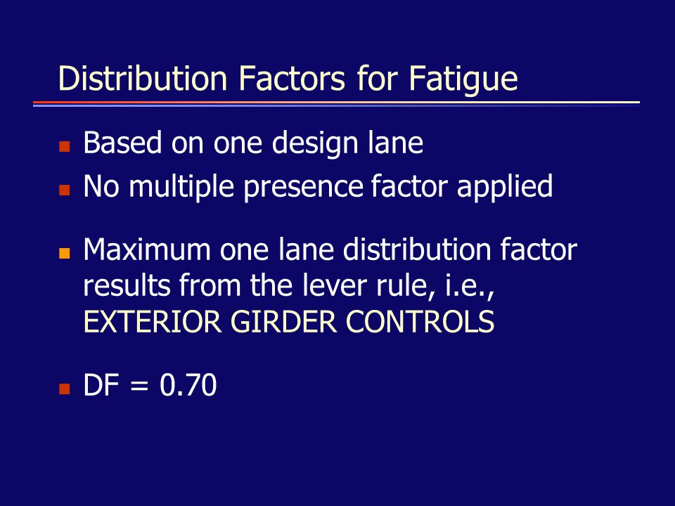 Distribution Factors for Fatigue