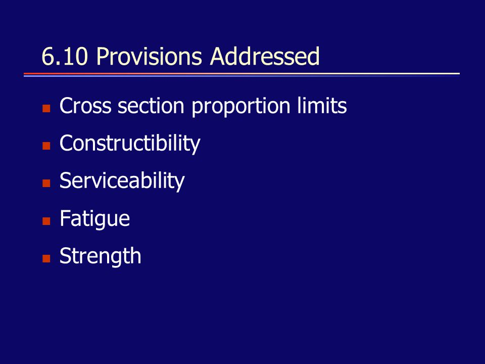 6.10 Provisions Addressed Cross section proportion limits
