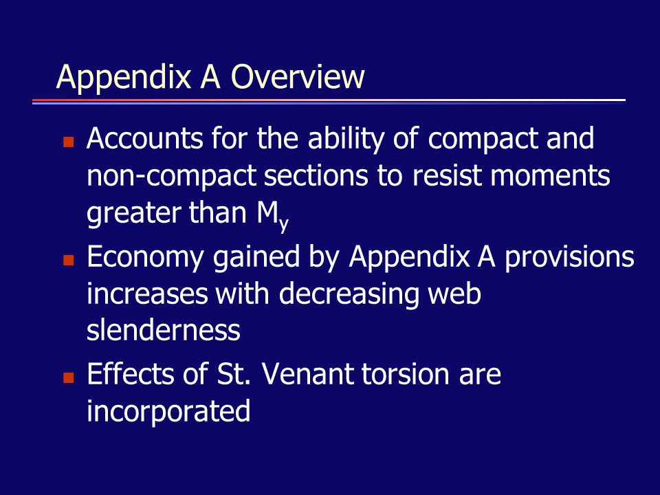 Appendix A Overview Accounts for the ability of compact and non-compact sections to resist moments greater than My.
